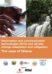 Climate Change Adaptation, Mitigation and Information & Communications Technologies (ICTs): the Case of Ghana