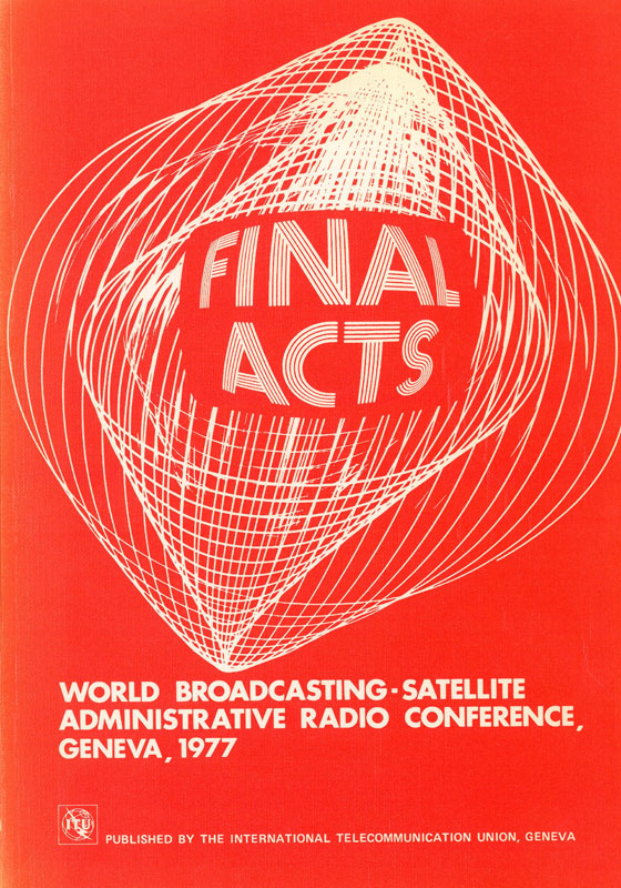 World Administrative Radio Conference for the Planning of the Broadcasting-Satellite Service in Frequency Bands 11.7-12.2 GHz (Regions 2 and 3) and 11.7-12.5 GHz (Region 1) (Geneva, 1977)