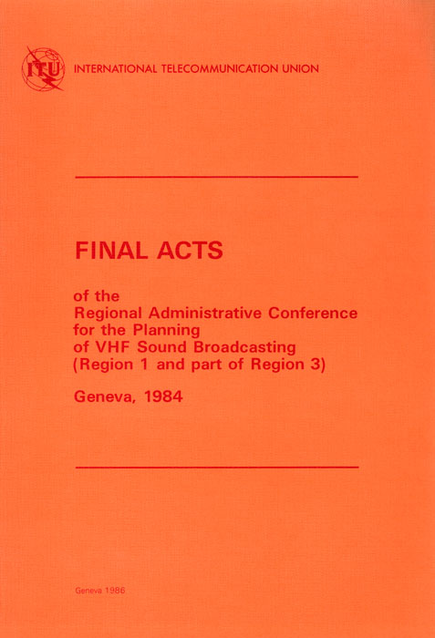 Regional Administrative Conference for FM Sound Broadcasting in the VHF band (Region 1 and certain countries concerned in Region 3) (2nd session) (Geneva, 1984)