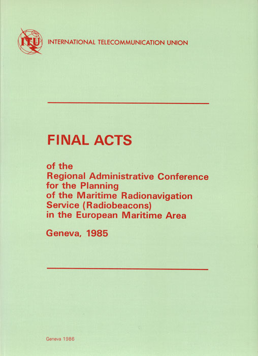 Regional Administrative Radio Conference for the Planning of Frequencies for Maritime Radiobeacons in the European Maritime Area (Geneva, 1985)