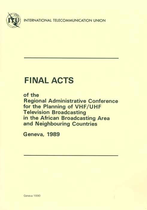 Regional Administrative Radio Conference for the Planning of VHF/UHF Television Broadcasting in the African Broadcasting Area and Neighbouring Countries (2nd session) (Geneva, 1989)