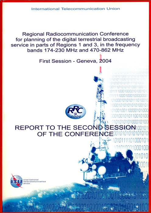 Regional Radiocommunication Conference for planning of the digital terrestrial broadcasting service in parts of Regions 1 and 3, in the frequency bands 174-230 MHz and 470-862 MHz (Geneva, 2004)