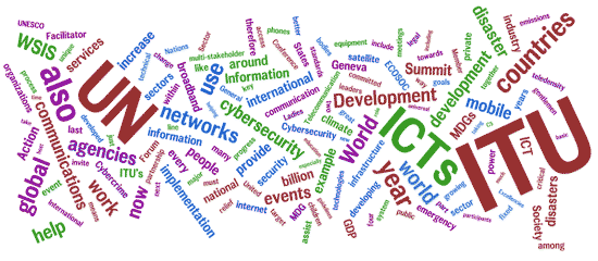 Cloud of Words: ITU, UN, agencies, global, networks, ICTs, countries, development, ....