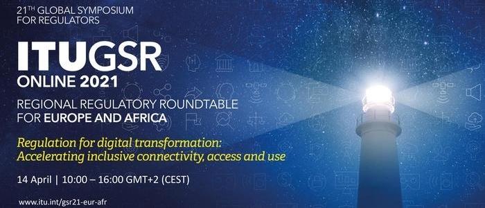 Participez à la table ronde pour l'Europe et l'Afrique organisée en vue du Colloque mondial des régulateurs (#ITUGSR-21)