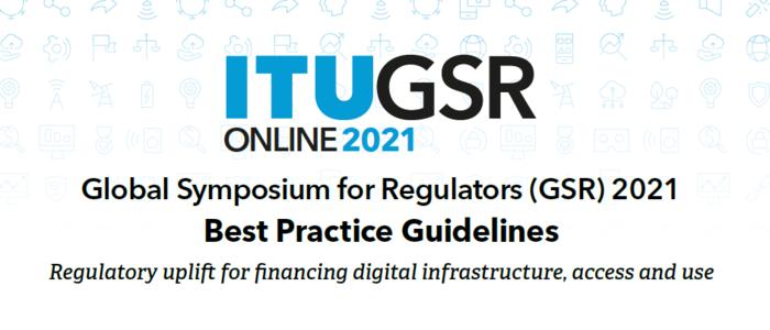 Global Symposium for Regulators (GSR-21) and Best Practice Guidelines