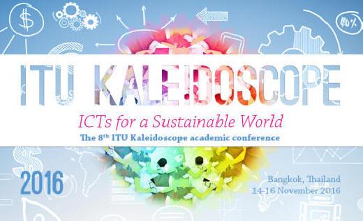 ITU Kaleidoscope 2016 (Bangkok, Thailand, 14–16 November)